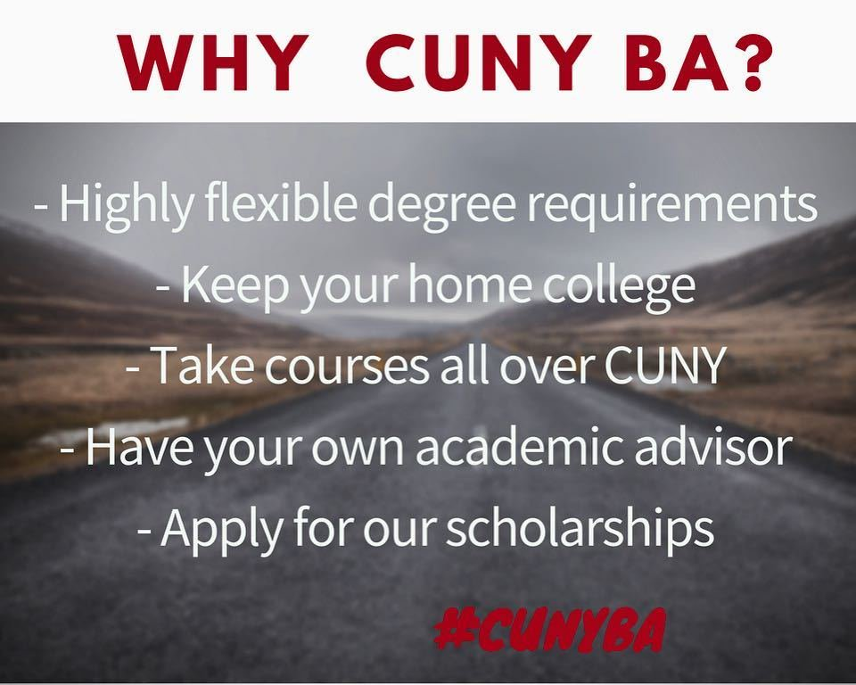 "Picture of an open road with the text ""Why CUNY BA? Highly flexible degree requirements. Keeo your home college. Take courses all over CUNY. Have your own academic advisor. Apply for our scholarships. #CUNYBA"""