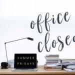 Messy desk office closed summer fridays