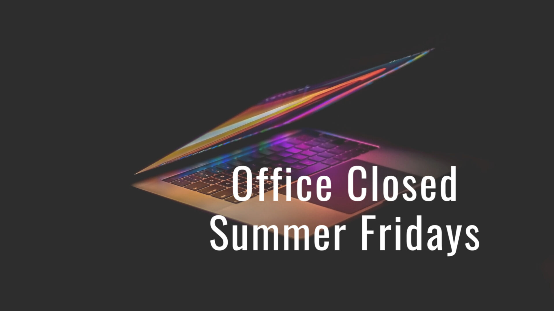 summer fridays closed laptop